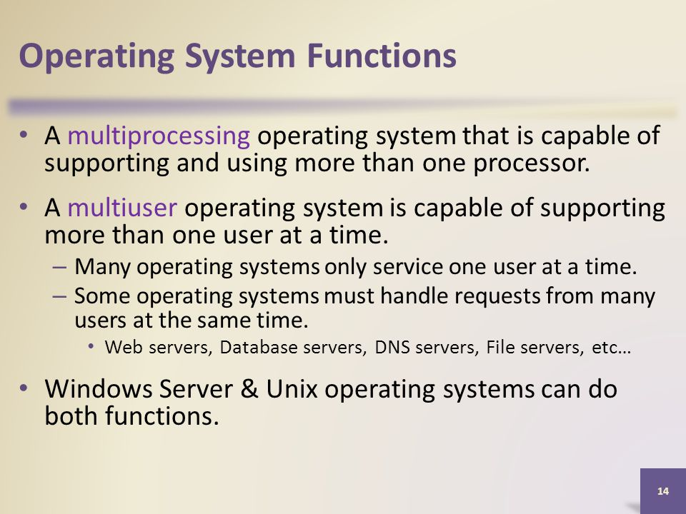 Operating System Functions A multiprocessing operating system that is capable of supporting and using more than one processor.