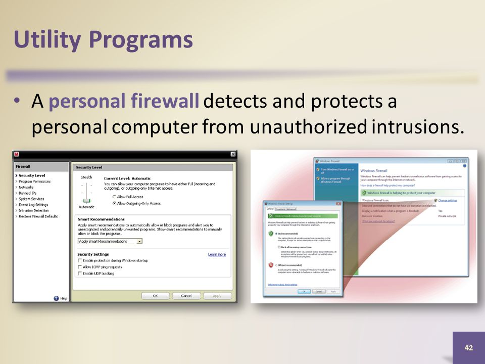 Utility Programs A personal firewall detects and protects a personal computer from unauthorized intrusions.