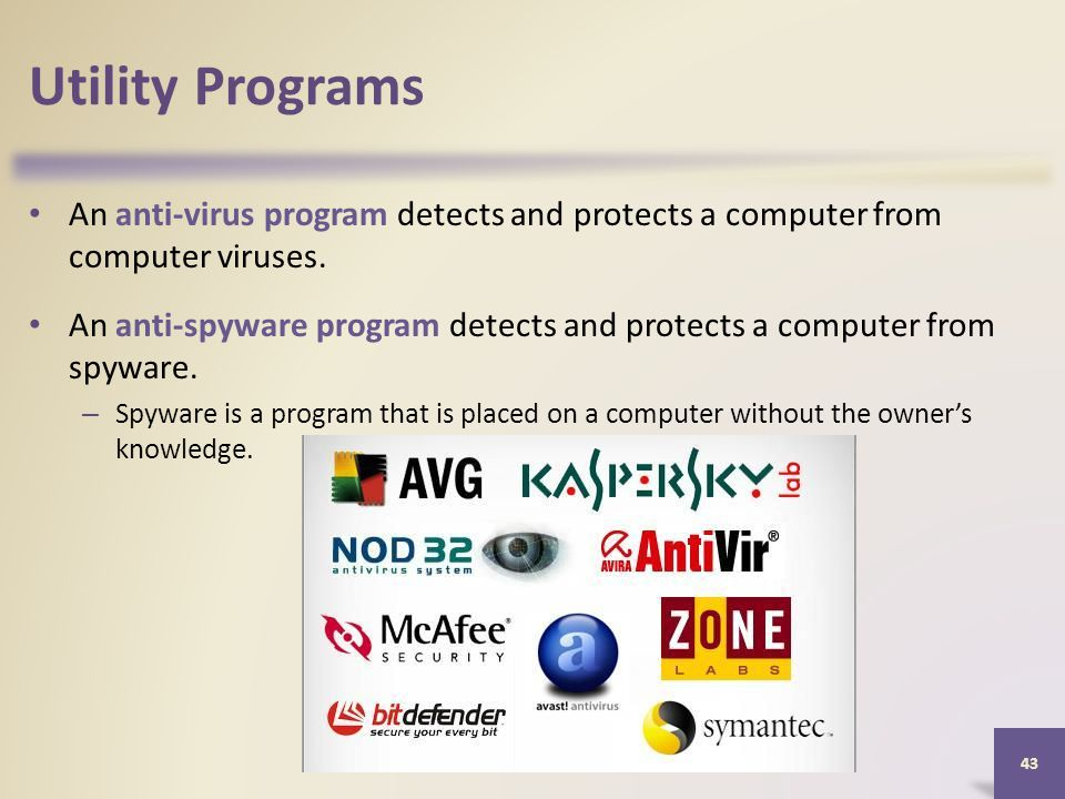 Utility Programs An anti-virus program detects and protects a computer from computer viruses.
