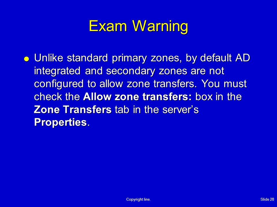 Copyright line  Configuring DNS EXAM OBJECTIVES  An