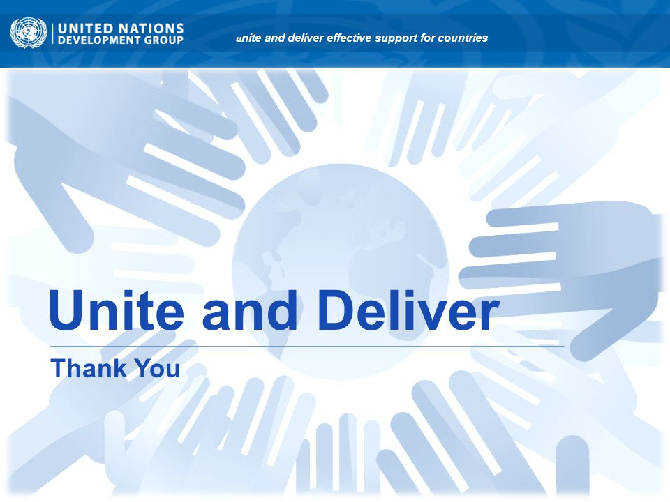 Thank you u nite and deliver effective support for countries Unite and Deliver Thank You