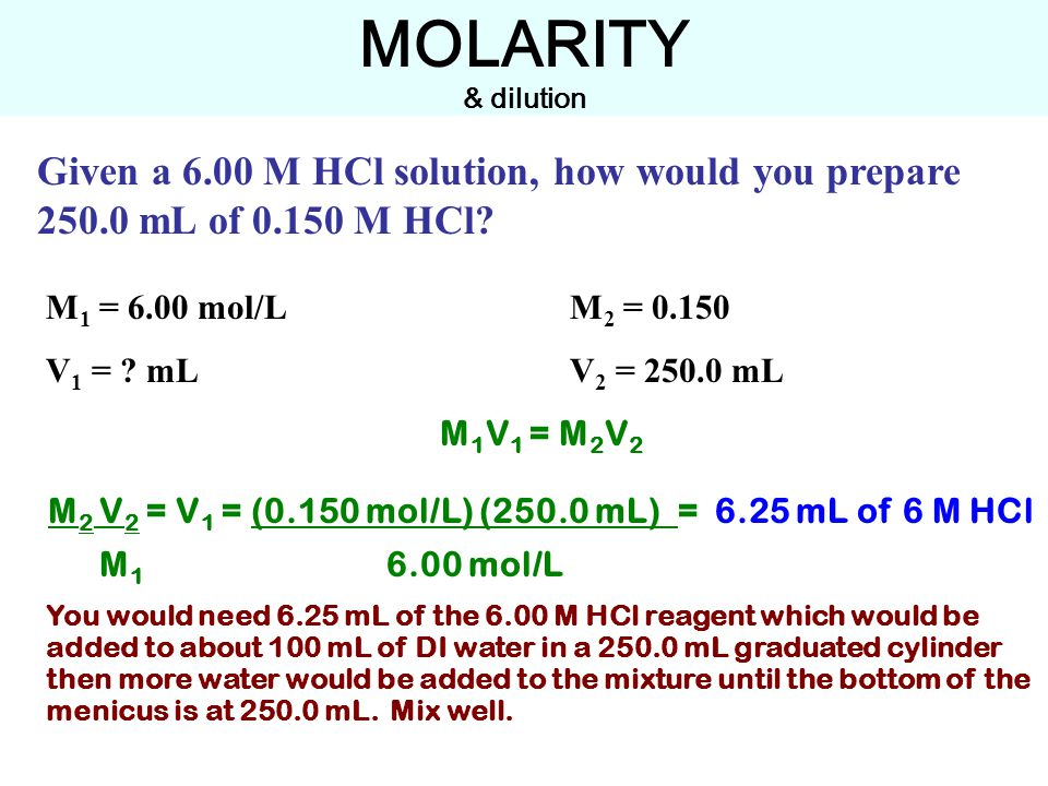 Given a 6.00 M HCl solution, how would you prepare mL of M HCl.