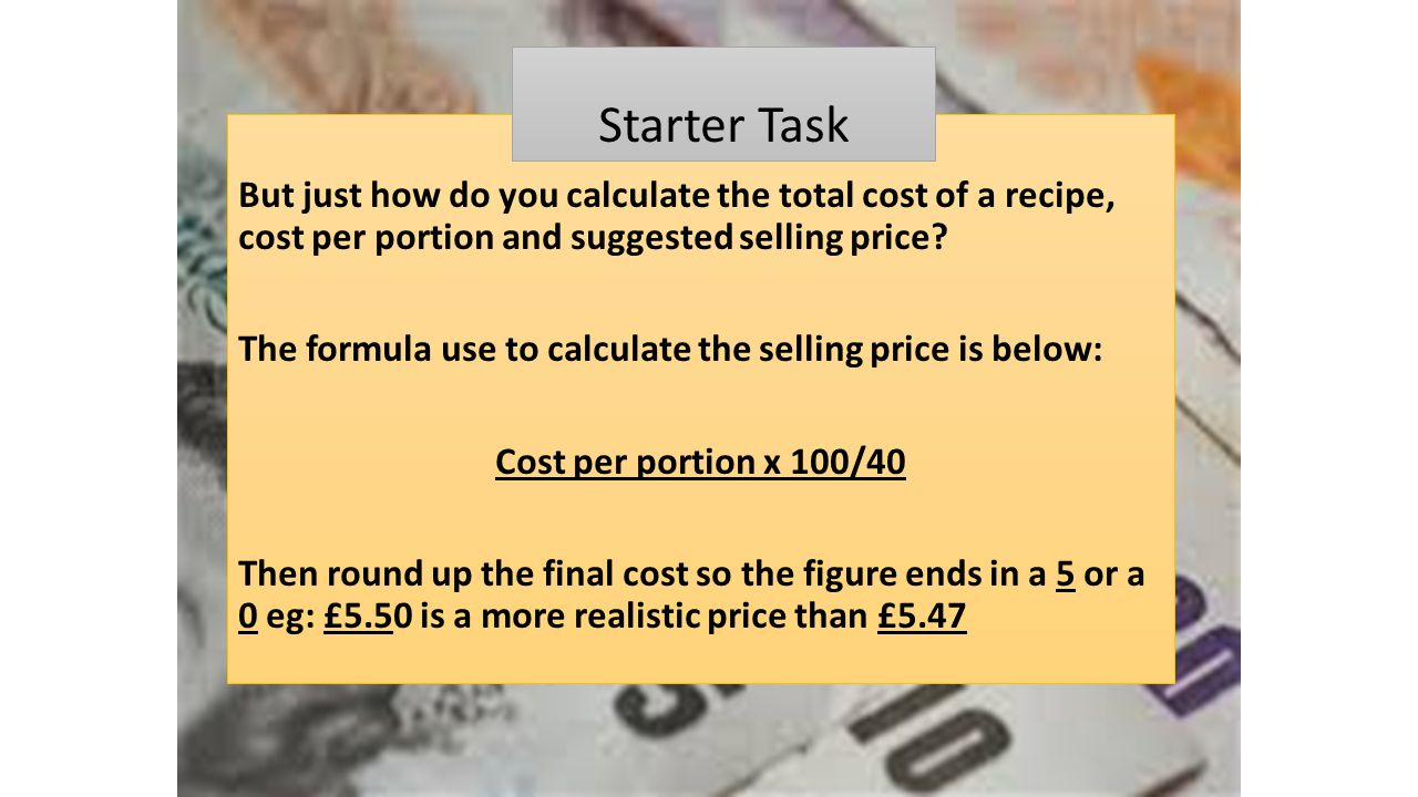 Starter task when calculating cost and working out the selling price but just how do you calculate the total cost of a recipe cost per portion forumfinder Choice Image