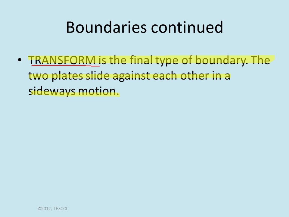 Boundaries continued TRANSFORM is the final type of boundary.