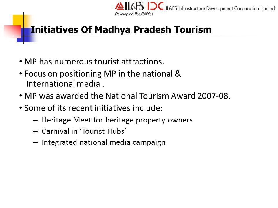 MP has numerous tourist attractions. Focus on positioning MP in the national & International media.