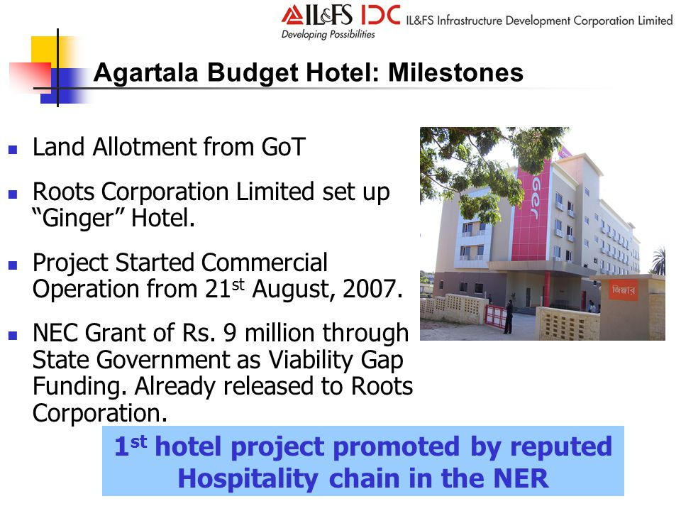 Agartala Budget Hotel: Milestones Land Allotment from GoT Roots Corporation Limited set up Ginger Hotel.