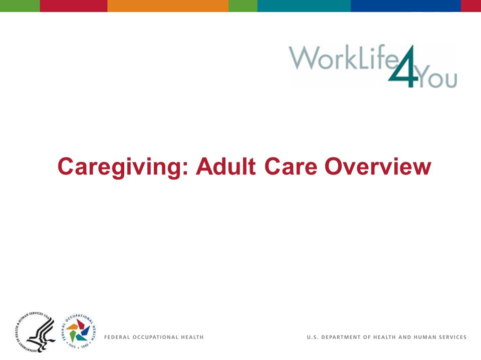 Caregiving: Adult Care Overview
