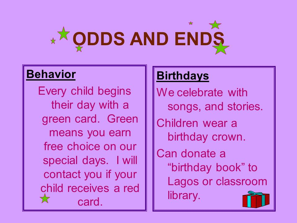 ODDS AND ENDS Behavior Every child begins their day with a green card.