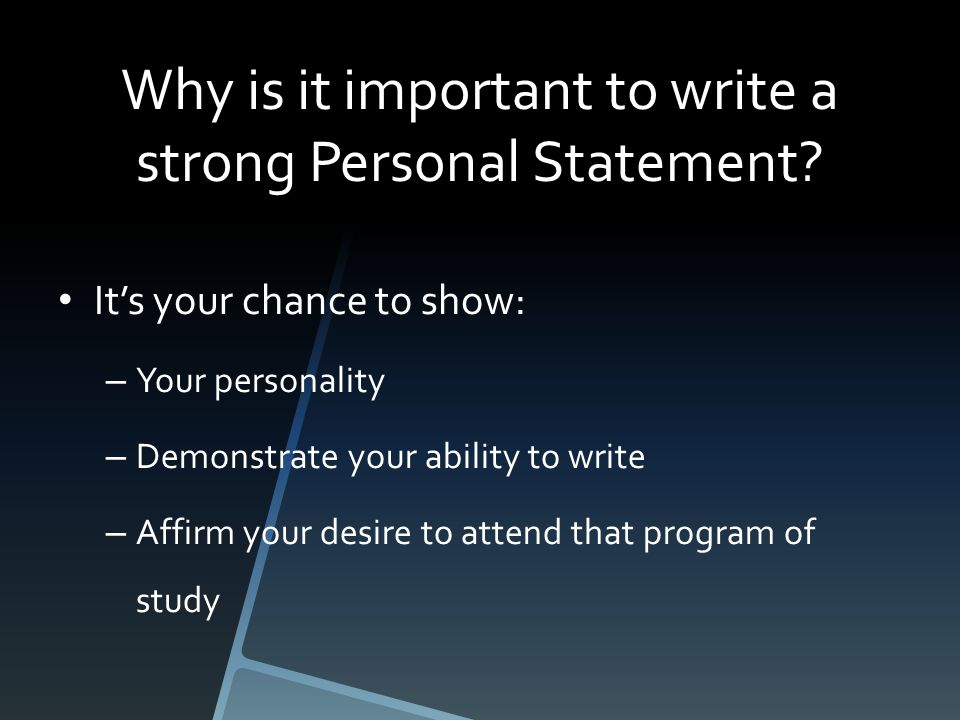 Why is it important to write a strong Personal Statement.