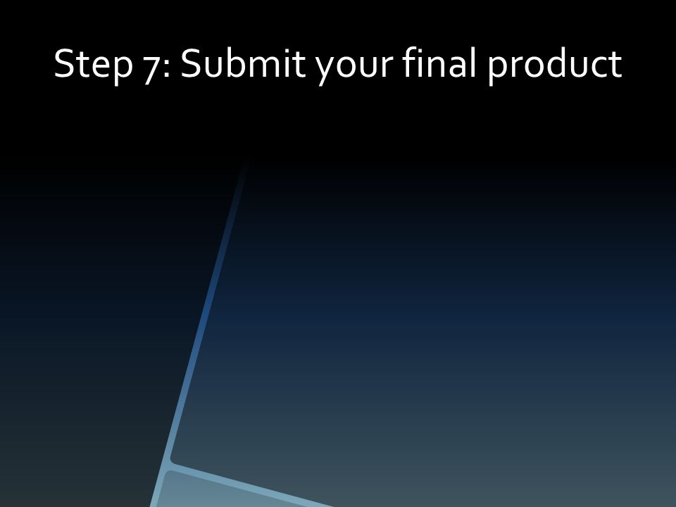 Step 7: Submit your final product