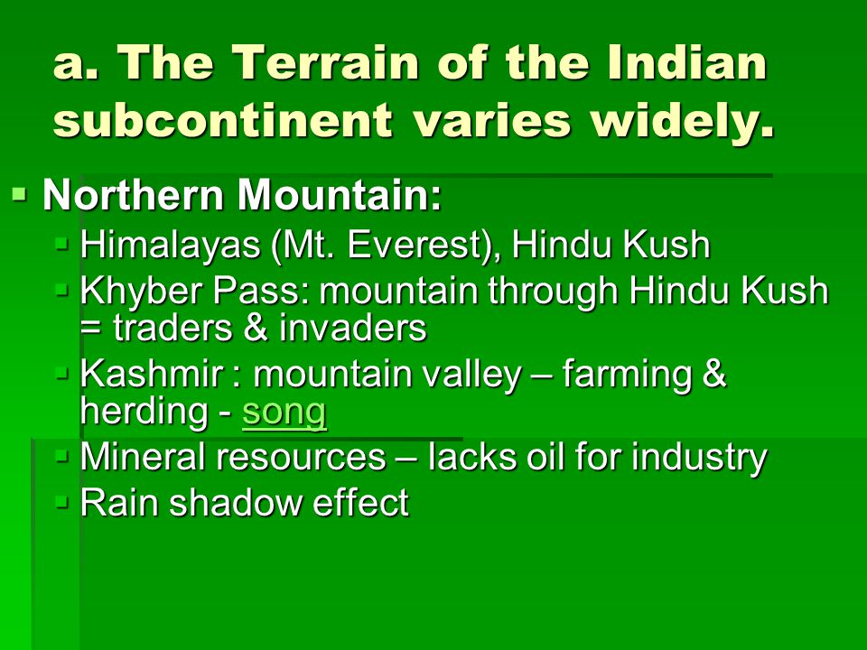 a. The Terrain of the Indian subcontinent varies widely.