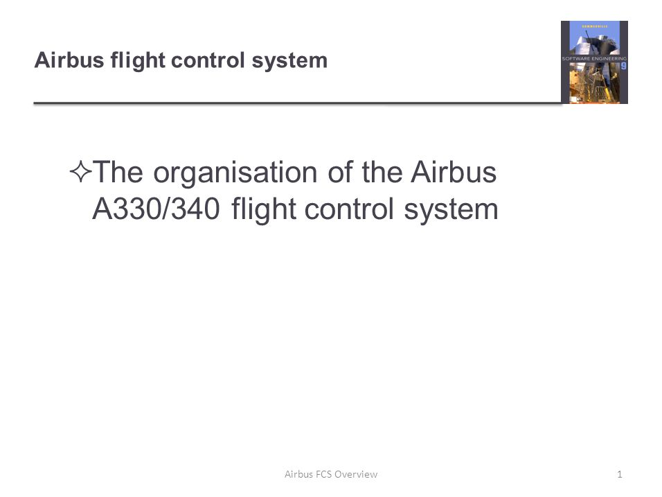 Airbus flight control system  The organisation of the Airbus A330/340 flight control system 1Airbus FCS Overview