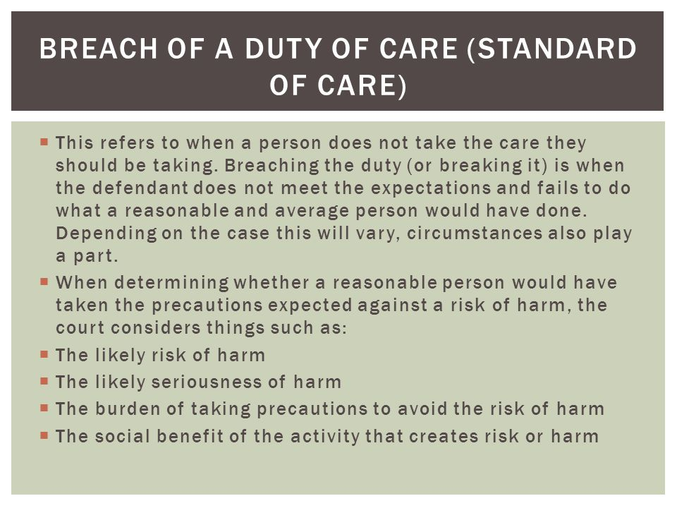  This refers to when a person does not take the care they should be taking.