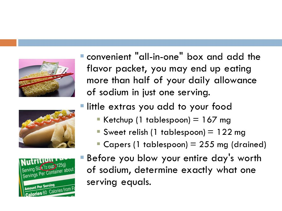  convenient all-in-one box and add the flavor packet, you may end up eating more than half of your daily allowance of sodium in just one serving.