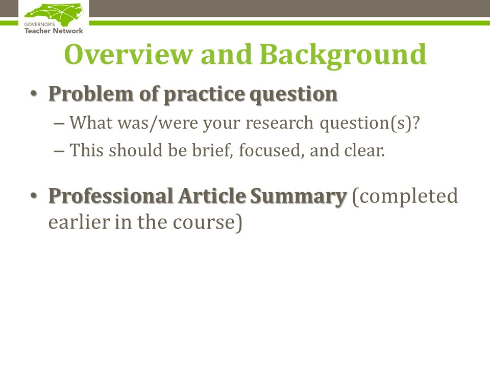 Overview and Background Problem of practice question Problem of practice question – What was/were your research question(s).