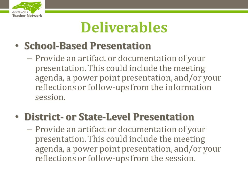 Deliverables School-Based Presentation School-Based Presentation – Provide an artifact or documentation of your presentation.