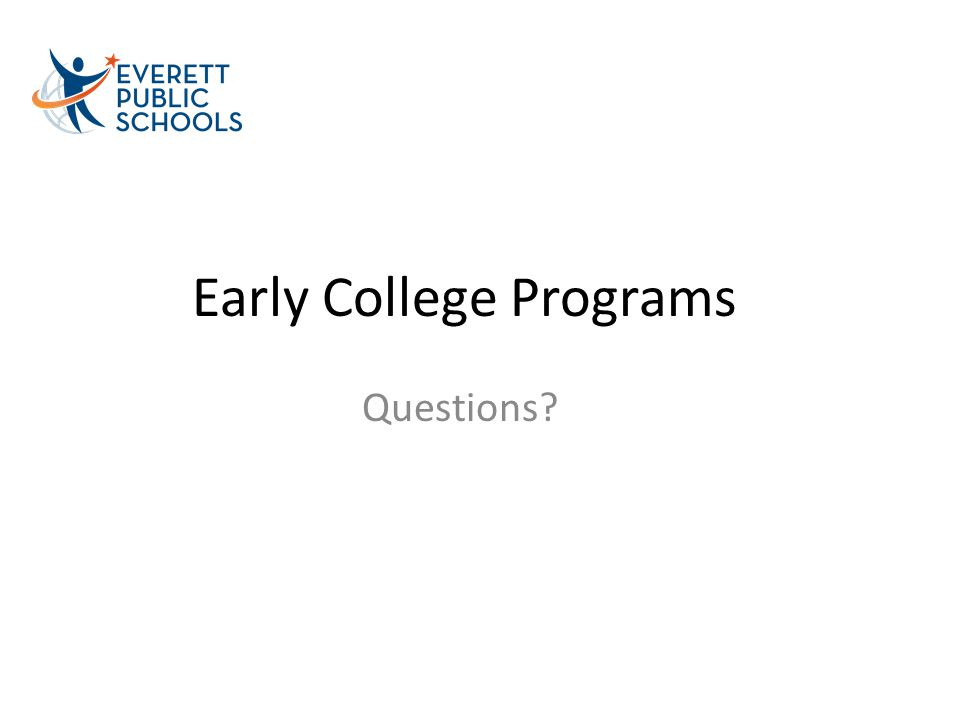 Early College Programs Questions