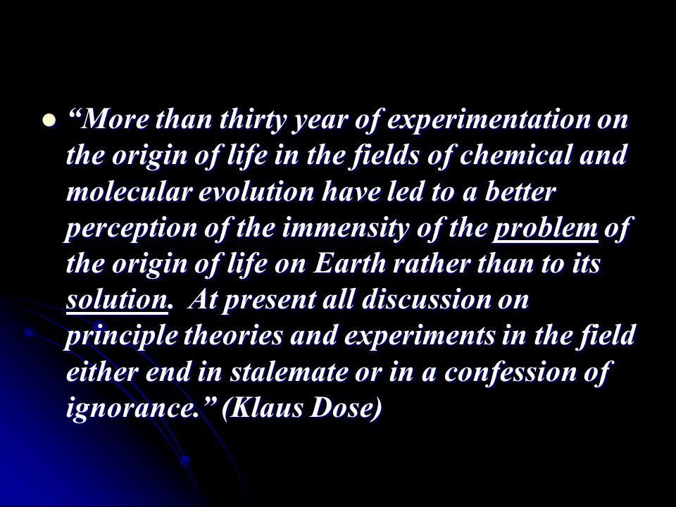 More than thirty year of experimentation on the origin of life in the fields of chemical and molecular evolution have led to a better perception of the immensity of the problem of the origin of life on Earth rather than to its solution.