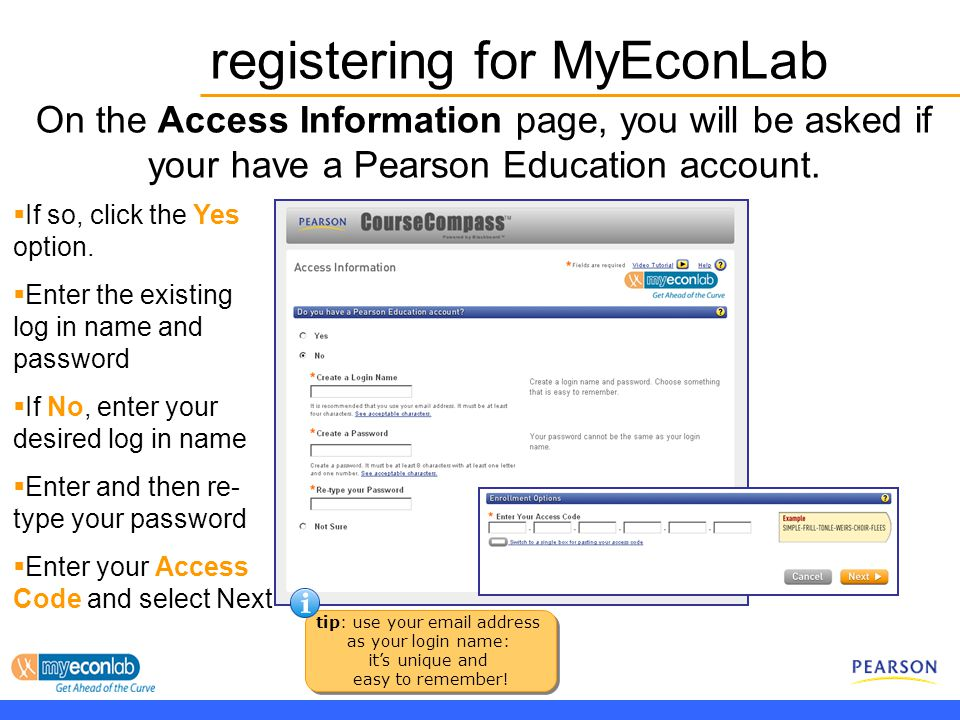 On the Access Information page, you will be asked if your have a Pearson Education account.