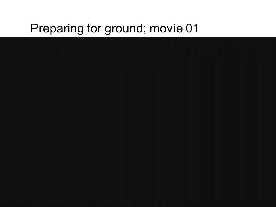 Preparing for ground; movie 01