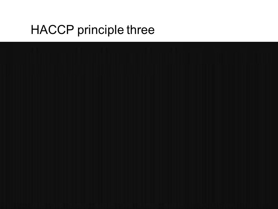 HACCP principle three