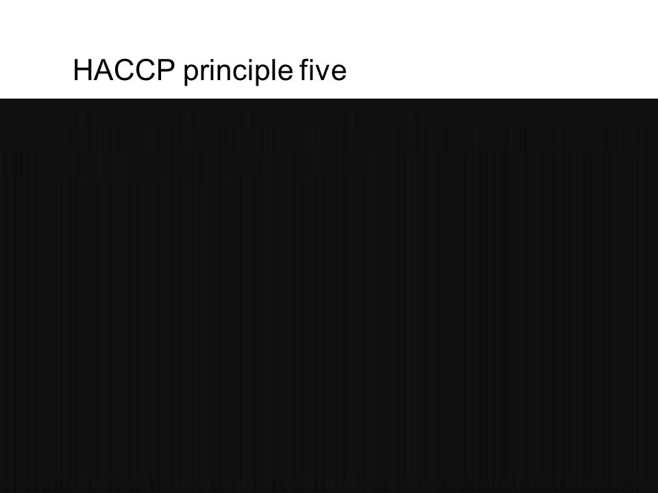 HACCP principle five