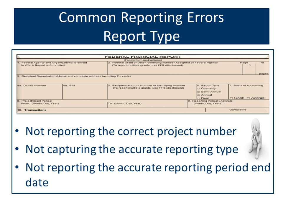 Federal financial reporting standard form sf 425 how to complete 10 not reporting the correct project number not capturing the accurate reporting type not reporting the accurate reporting period end date common reporting altavistaventures Gallery