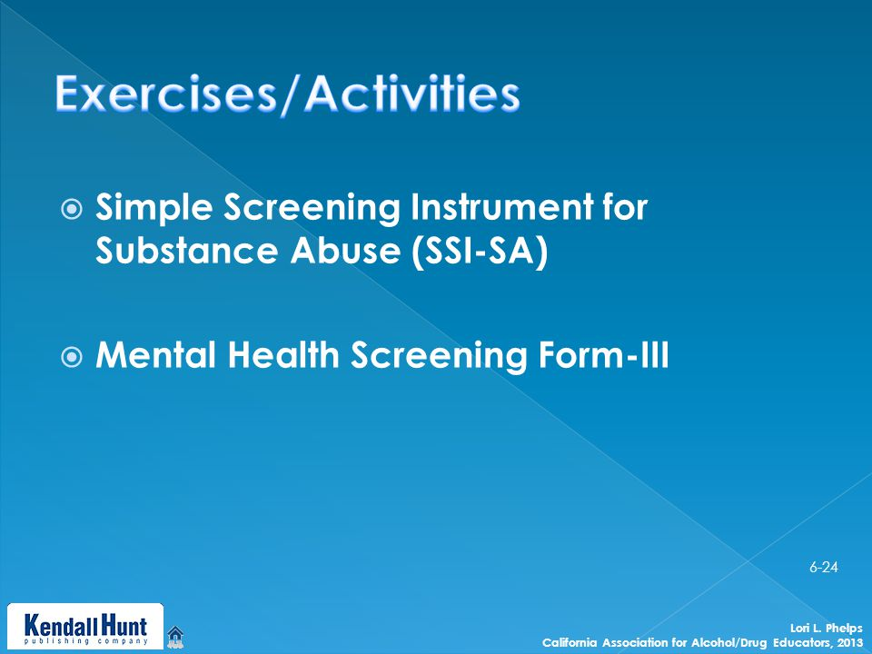  Simple Screening Instrument for Substance Abuse (SSI-SA)  Mental Health Screening Form-III Lori L.