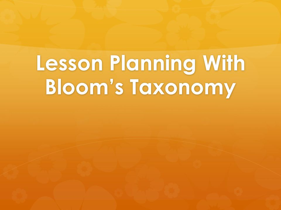 Lesson Planning With Bloom's Taxonomy