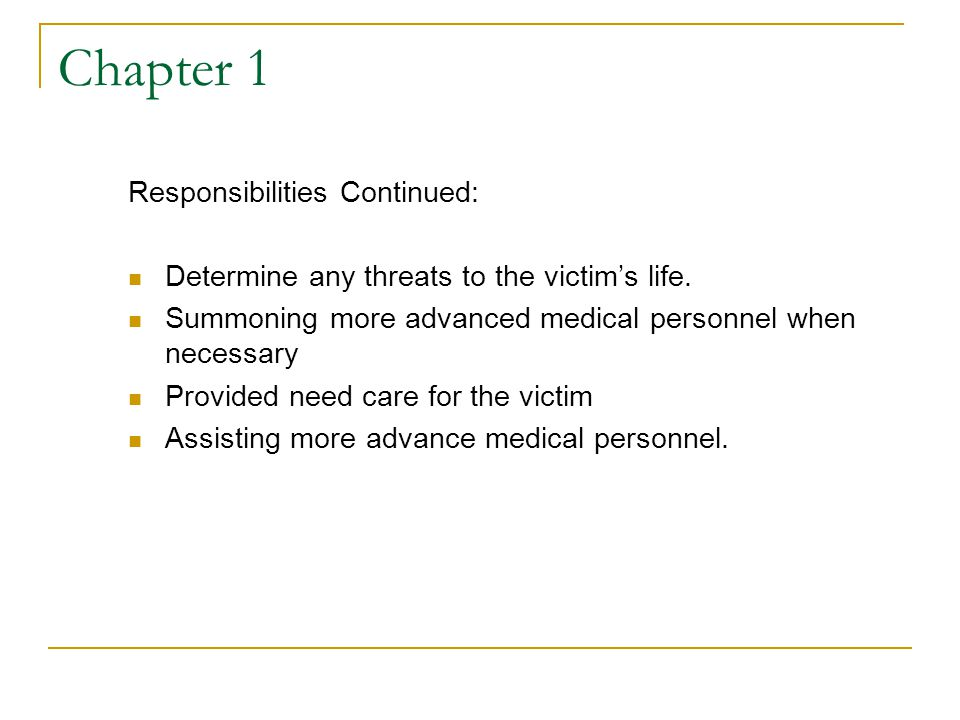 Chapter 1 Responsibilities Continued: Determine any threats to the victim's life.