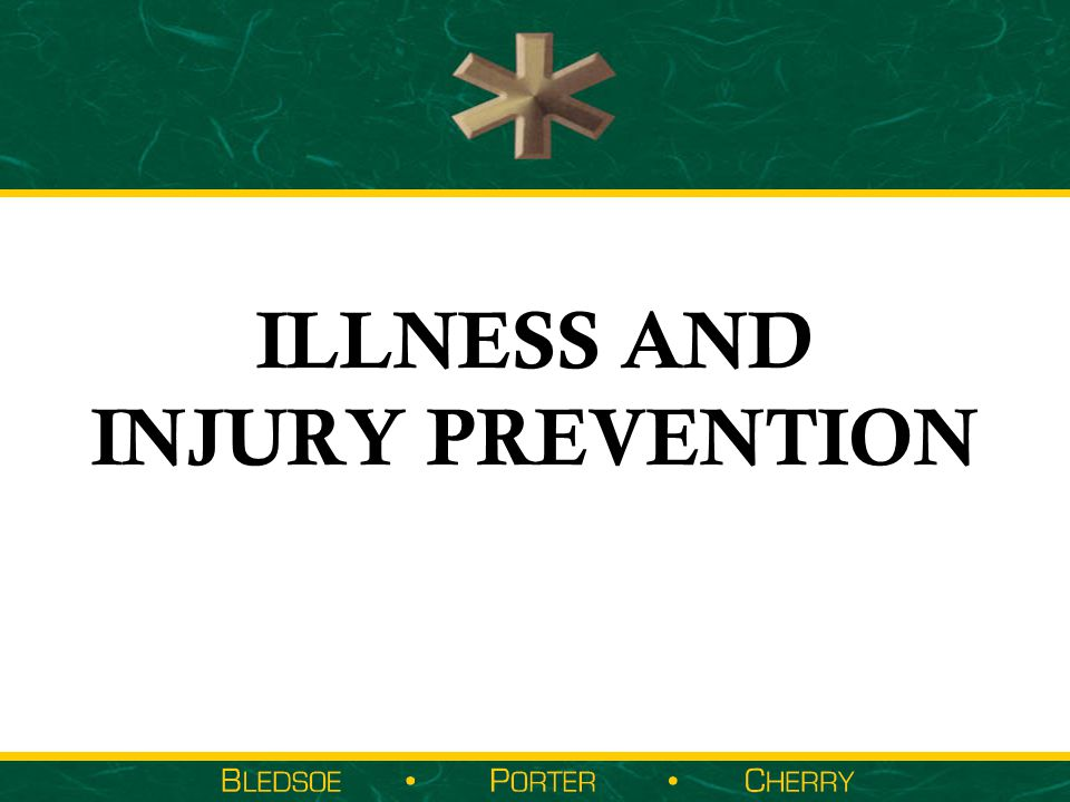 ILLNESS AND INJURY PREVENTION