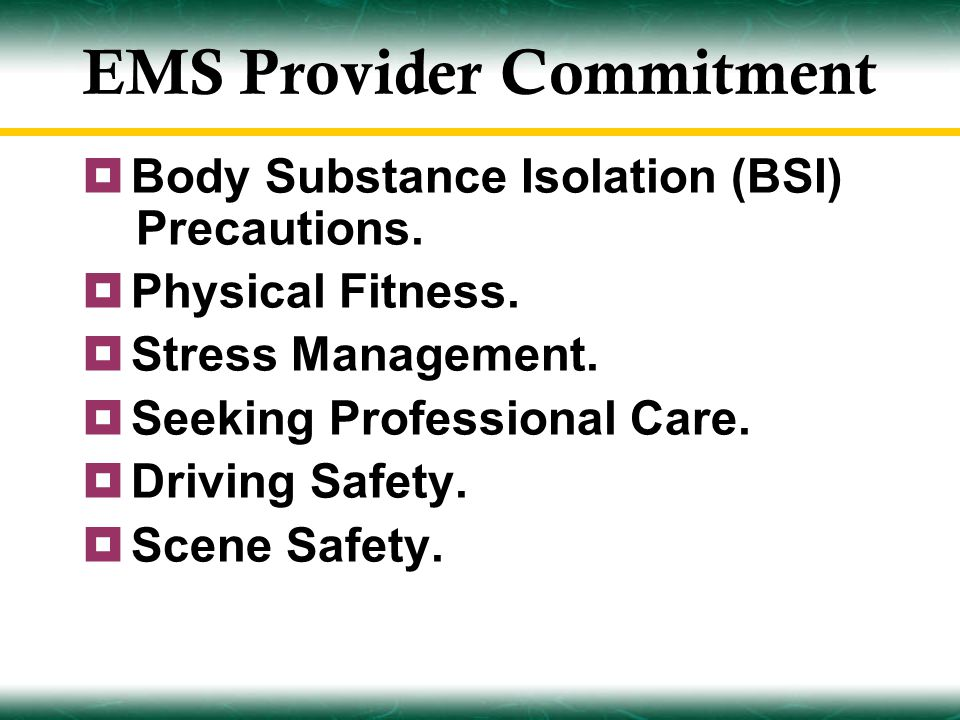 EMS Provider Commitment  Body Substance Isolation (BSI) Precautions.