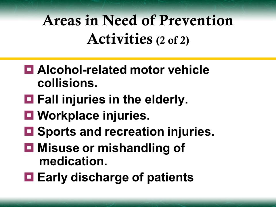 Areas in Need of Prevention Activities (2 of 2)  Alcohol-related motor vehicle collisions.