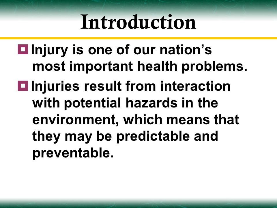 Introduction  Injury is one of our nation's most important health problems.