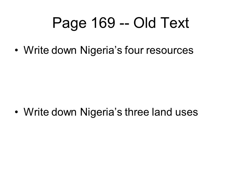 Page Old Text Write down Nigeria's four resources Write down Nigeria's three land uses
