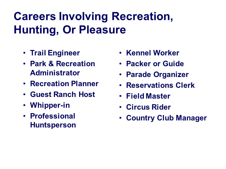 Or Pleasure Trail Engineer Park Recreation Administrator Planner Guest Ranch Host Whipper In Professional Huntsperson Kennel Worker Packer