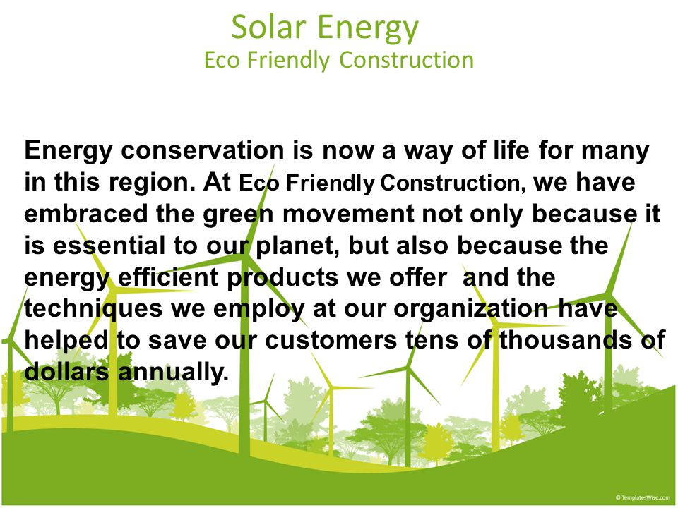Solar Energy Eco Friendly Construction Energy conservation is now a way of life for many in this region.