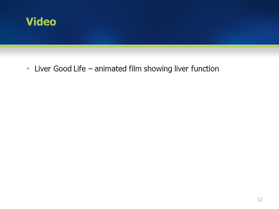 Video  Liver Good Life – animated film showing liver function 12