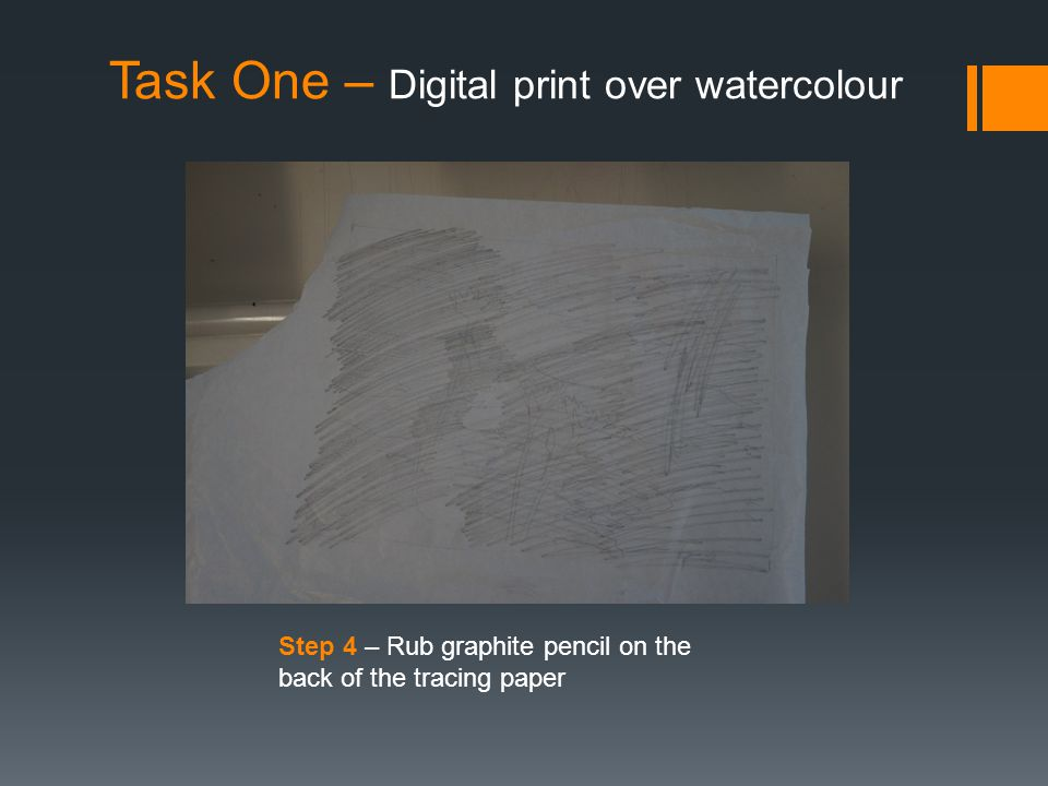 Task One – Digital print over watercolour Step 4 – Rub graphite pencil on the back of the tracing paper