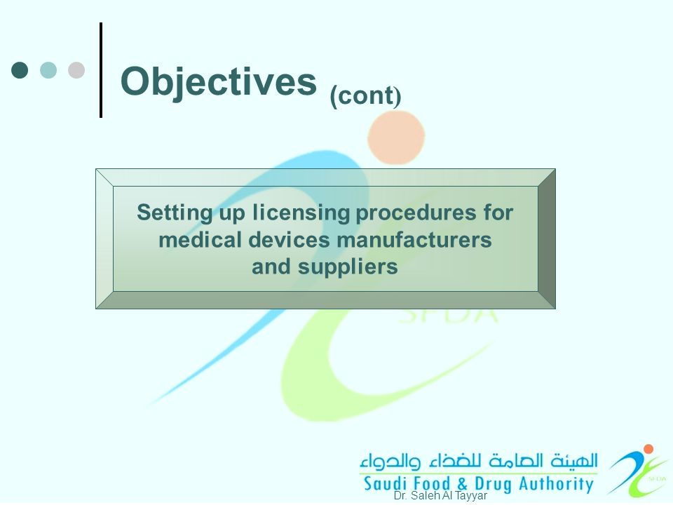 Setting up licensing procedures for medical devices manufacturers and suppliers Dr.