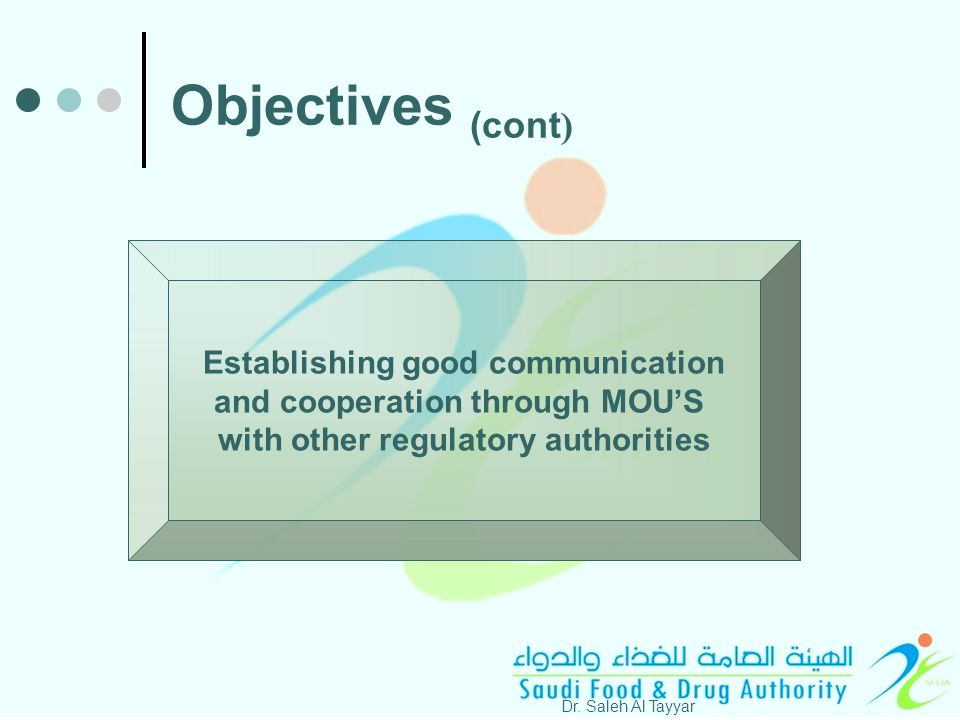 Establishing good communication and cooperation through MOU'S with other regulatory authorities Dr.