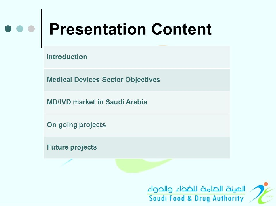 Presentation Content Introduction Medical Devices Sector Objectives MD/IVD market in Saudi Arabia On going projects Future projects
