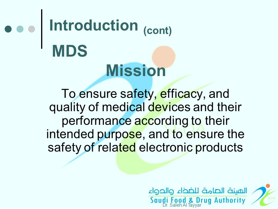 To ensure safety, efficacy, and quality of medical devices and their performance according to their intended purpose, and to ensure the safety of related electronic products Dr.
