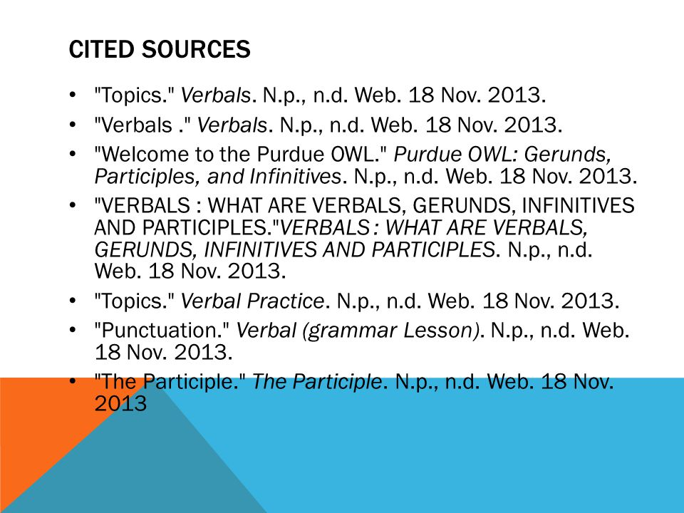 CITED SOURCES Topics. Verbals. N.p., n.d. Web.