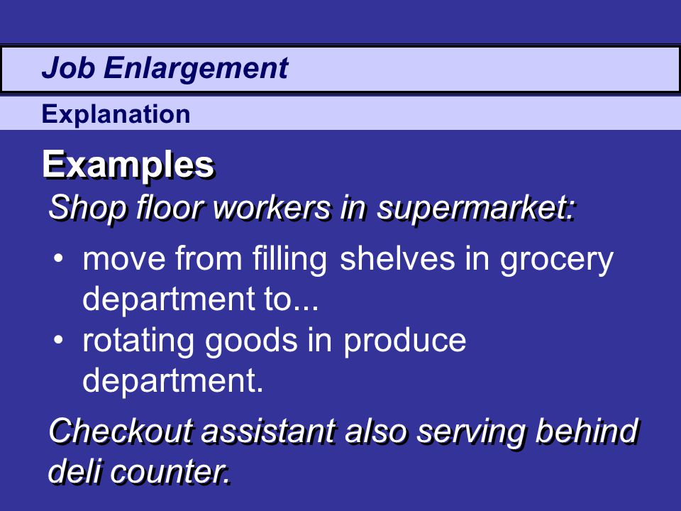 Explanation Examples Shop floor workers in supermarket: move from filling shelves in grocery department to...