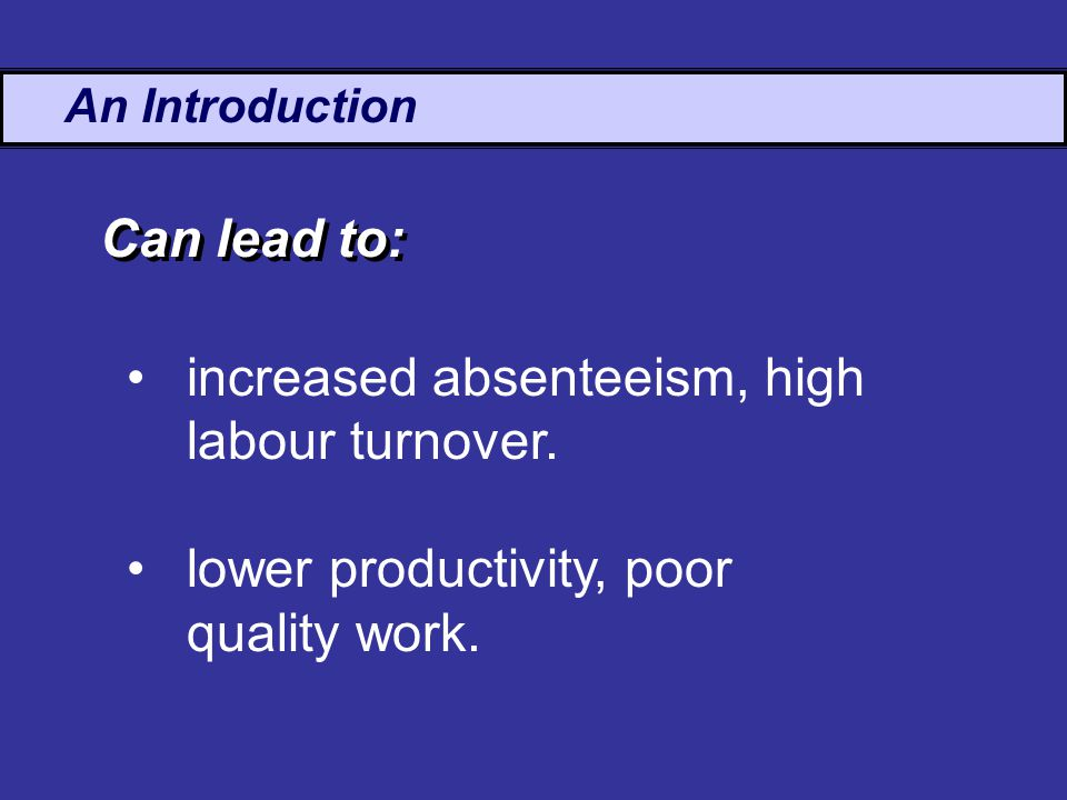 An Introduction increased absenteeism, high labour turnover.