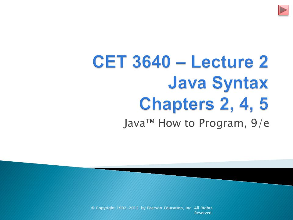 Java™ How to Program, 9/e © Copyright by Pearson Education, Inc. All Rights Reserved.