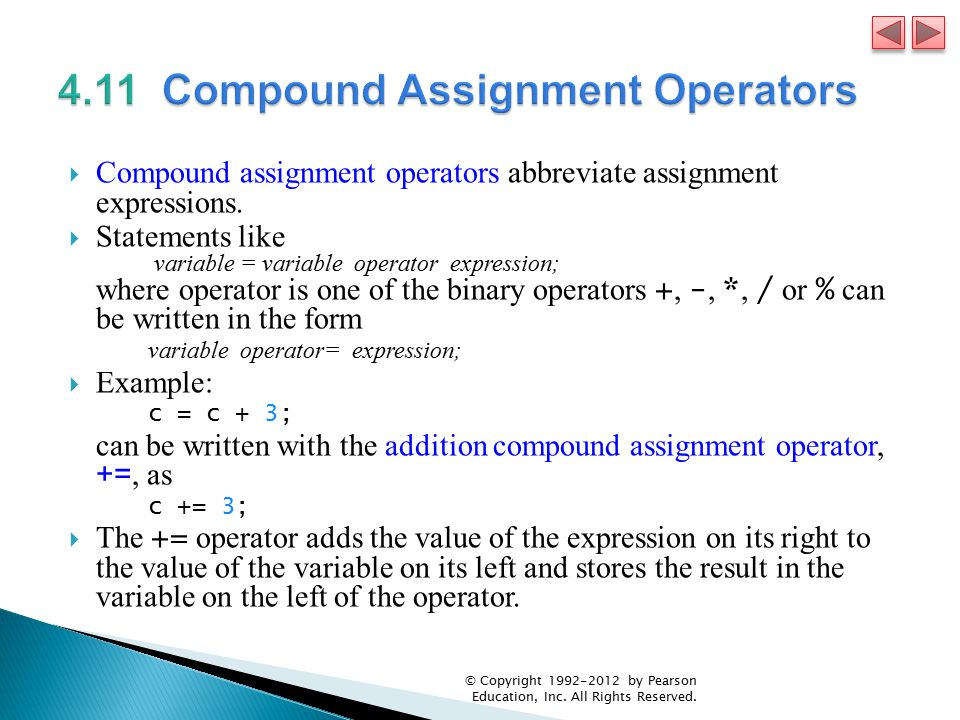  Compound assignment operators abbreviate assignment expressions.