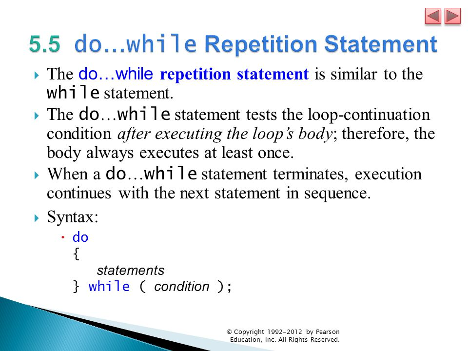  The do…while repetition statement is similar to the while statement.