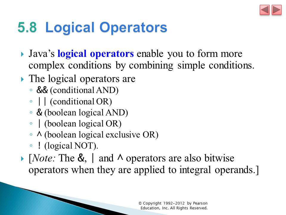  Java's logical operators enable you to form more complex conditions by combining simple conditions.